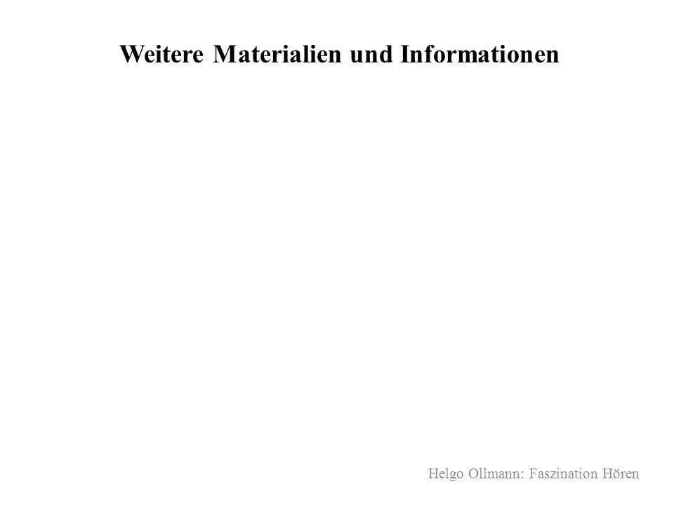 Helgo Ollmann: Faszination Hören Weitere Materialien und Informationen