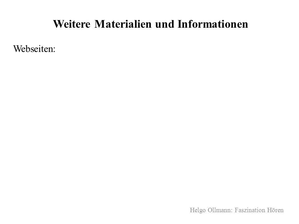 Helgo Ollmann: Faszination Hören Weitere Materialien und Informationen Webseiten: