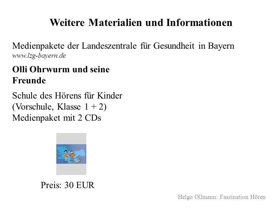 Helgo Ollmann: Faszination Hören Weitere Materialien und Informationen Medienpakete der Landeszentrale für Gesundheit in Bayern www.lzg-bayern.de Olli
