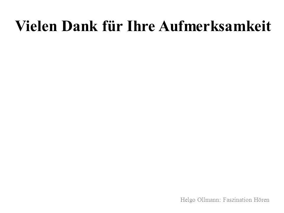 Helgo Ollmann: Faszination Hören Vielen Dank für Ihre Aufmerksamkeit