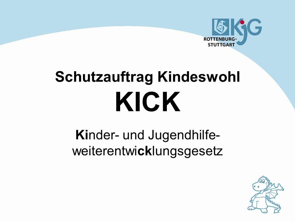 Schutzauftrag Kindeswohl KICK Kinder- und Jugendhilfe- weiterentwicklungsgesetz