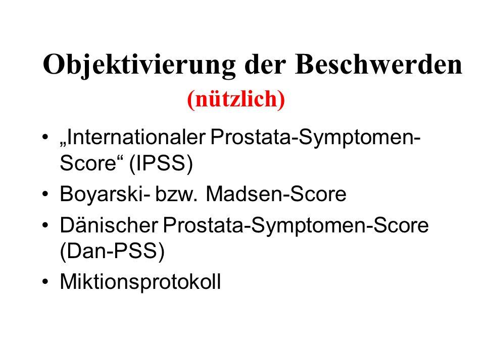 Objektivierung der Beschwerden Internationaler Prostata-Symptomen- Score (IPSS) Boyarski- bzw.