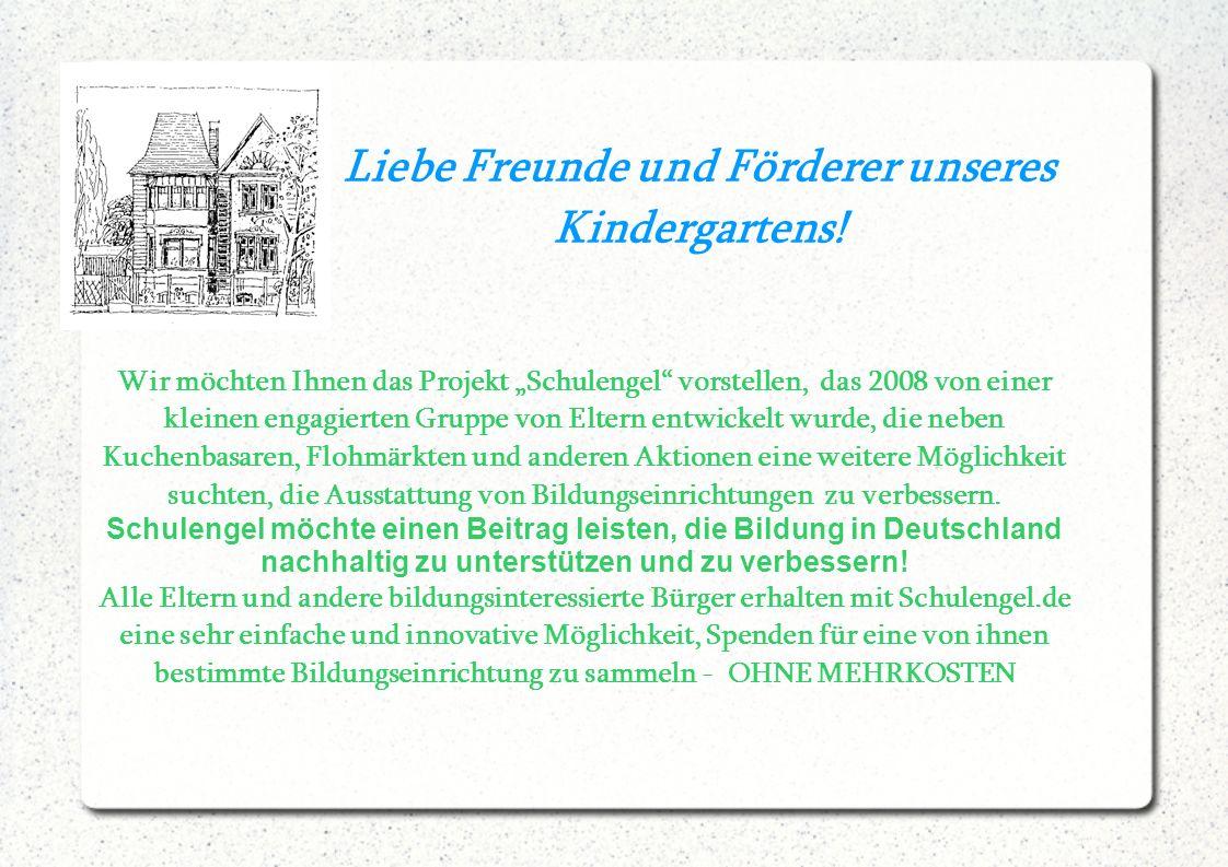 Liebe Freunde und Förderer unseres Kindergartens.