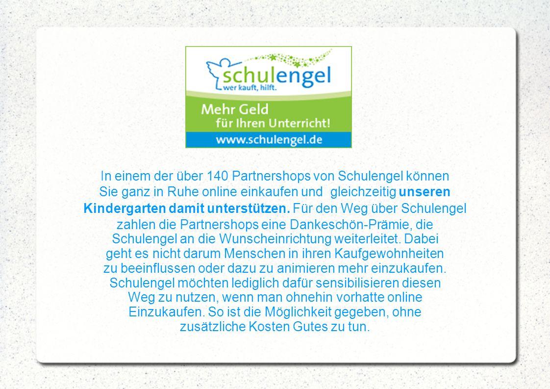 So wirds gemacht: registrieren unter: www.Schulengel.de, www.Schulengel.de dann unter der Rubrik Kitas unseren Kindergarten suchen und auswählen Einkaufen Automatisch dabei spenden ohne Mehrkosten Viele Dank für Ihre Unterstützung Ihr Waldorfkindergarten Karlshorst