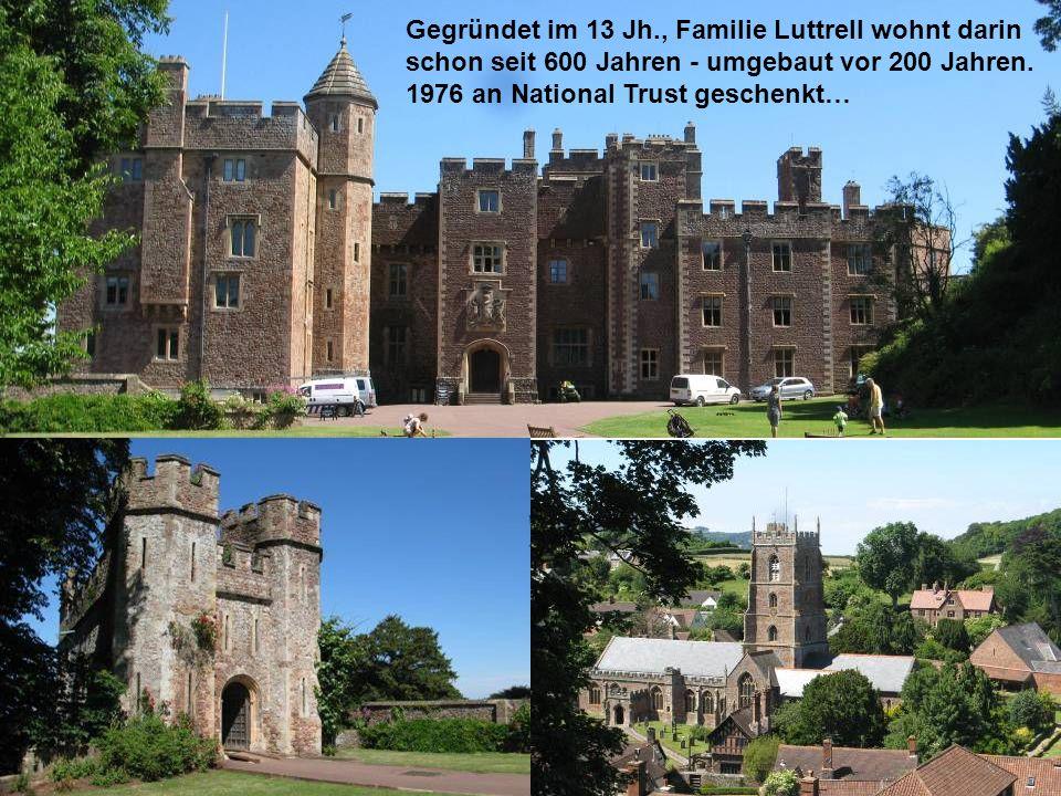 Gegründet im 13 Jh., Familie Luttrell wohnt darin schon seit 600 Jahren - umgebaut vor 200 Jahren.