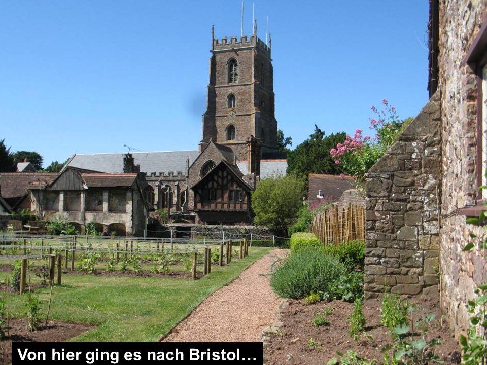 Von hier ging es nach Bristol…