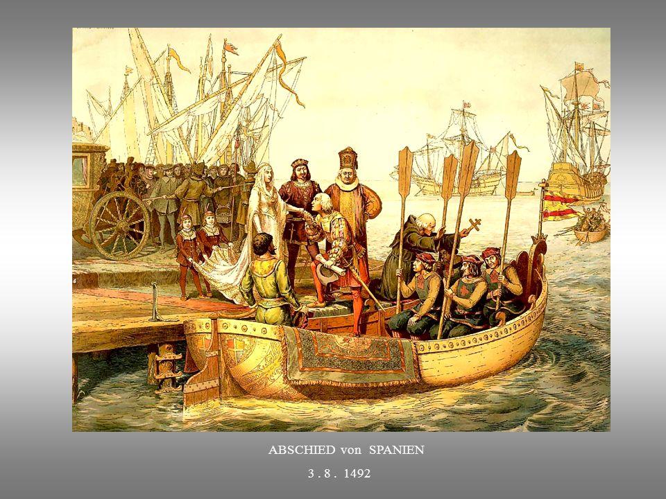 Nur durch die Für – sprache der Königin Isabella v. Kastillien konnte Columbus die Reise beginnen