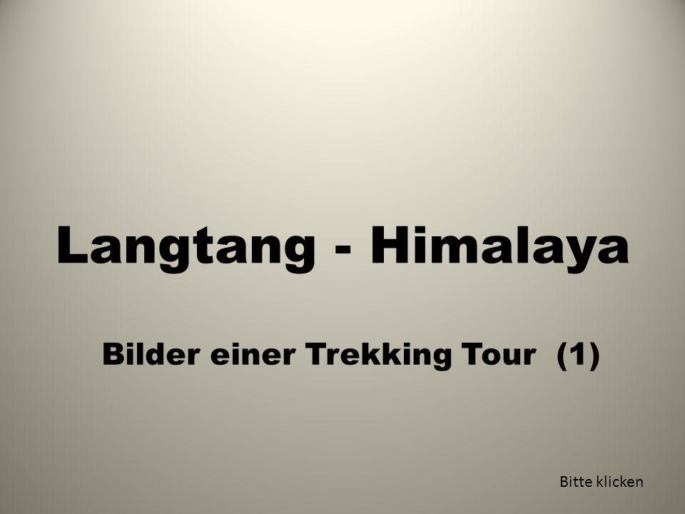 Langtang - Himalaya Bilder einer Trekking Tour (1) Bitte klicken