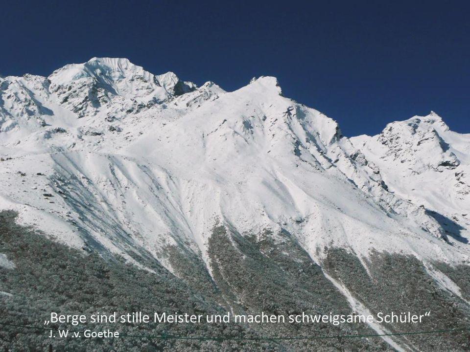 Berge sind stille Meister und machen schweigsame Schüler J. W.v. Goethe
