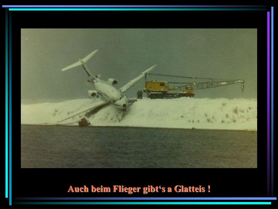 Auch beim Flieger gibts a Glatteis !
