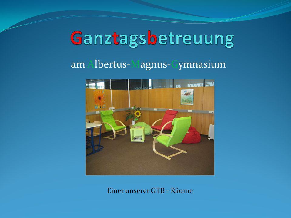 am Albertus-Magnus-Gymnasium Einer unserer GTB - Räume