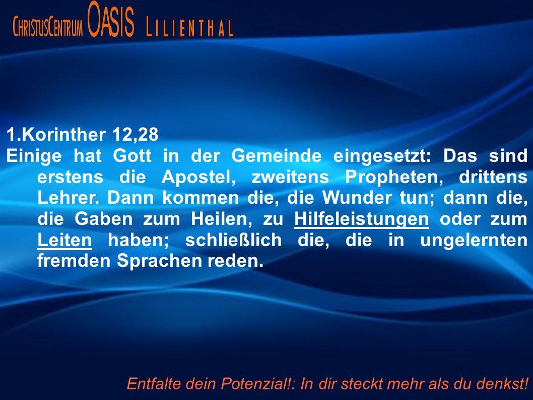 1.Korinther 12,28 Einige hat Gott in der Gemeinde eingesetzt: Das sind erstens die Apostel, zweitens Propheten, drittens Lehrer.