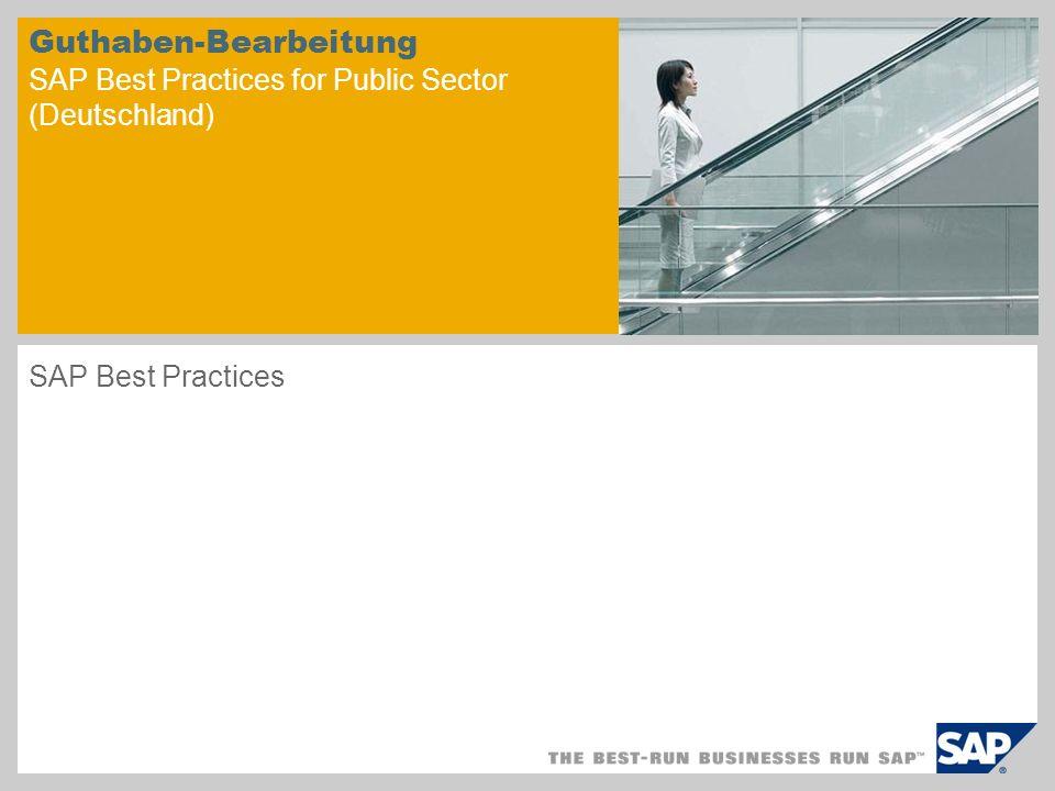 Guthaben-Bearbeitung SAP Best Practices for Public Sector (Deutschland) SAP Best Practices