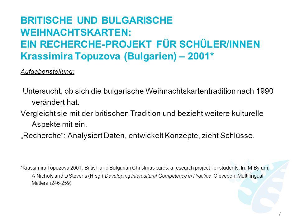 BRITISCHE UND BULGARISCHE WEIHNACHTSKARTEN: EIN RECHERCHE-PROJEKT FÜR SCHÜLER/INNEN Krassimira Topuzova (Bulgarien) – 2001* Aufgabenstellung: Untersuc