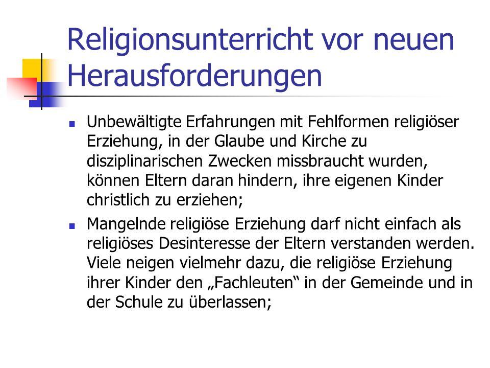 Religionsunterricht vor neuen Herausforderungen Die veränderte religiöse Situation der Kinder und Jugendlichen -kaum noch Erfahrungen mit gelebtem Gla