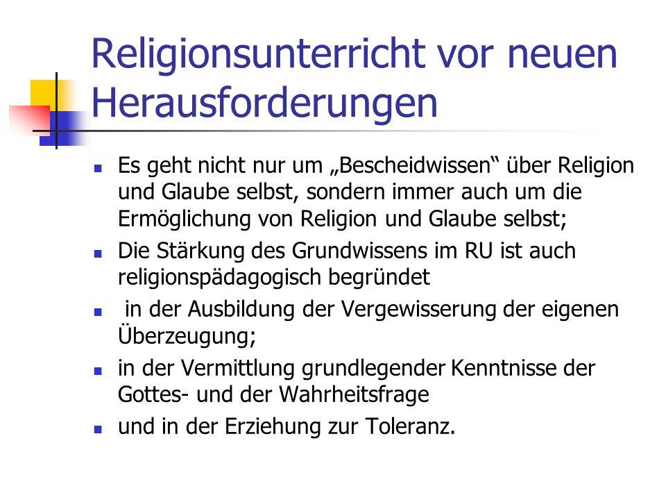 Religionsunterricht vor neuen Herausforderungen Die Ziele des RU umfassen Kenntnisse, Fähigkeiten und Haltungen. Der RU will Haltungen fördern, die ni