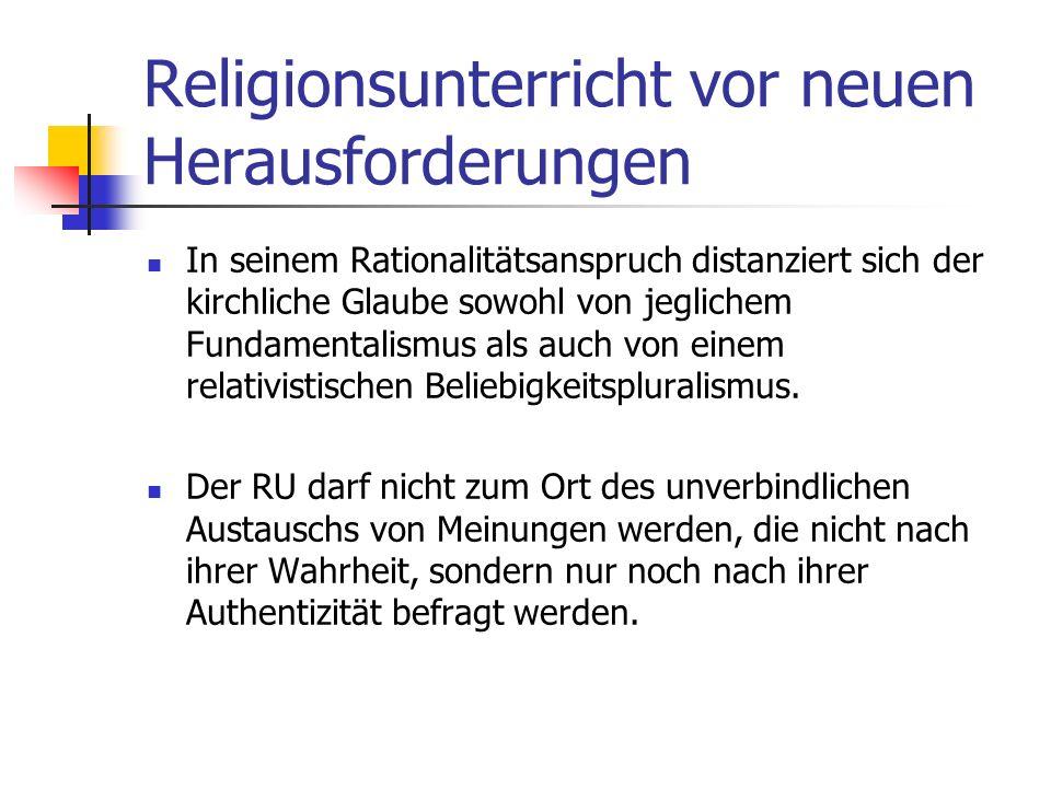 Religionsunterricht vor neuen Herausforderungen Der RU fördert die religiöse Dialog- und Urteilsfähigkeit der Schülerinnen und Schüler; Argumentative
