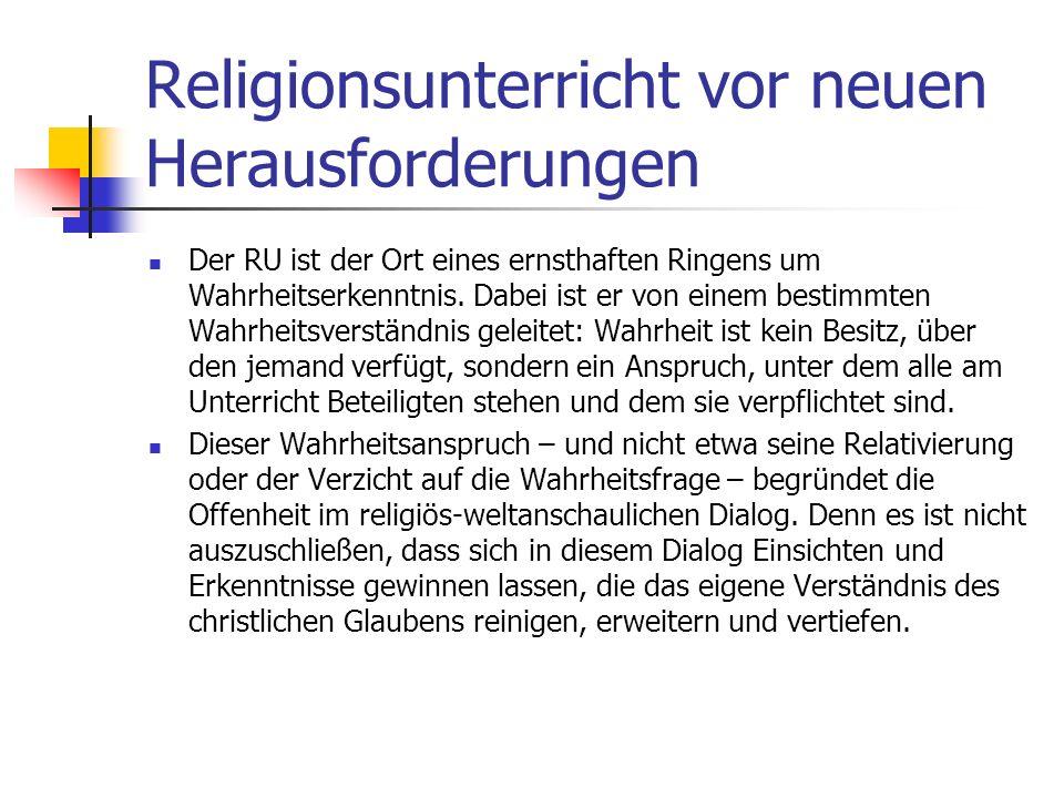 Religionsunterricht vor neuen Herausforderungen In seinem Rationalitätsanspruch distanziert sich der kirchliche Glaube sowohl von jeglichem Fundamenta