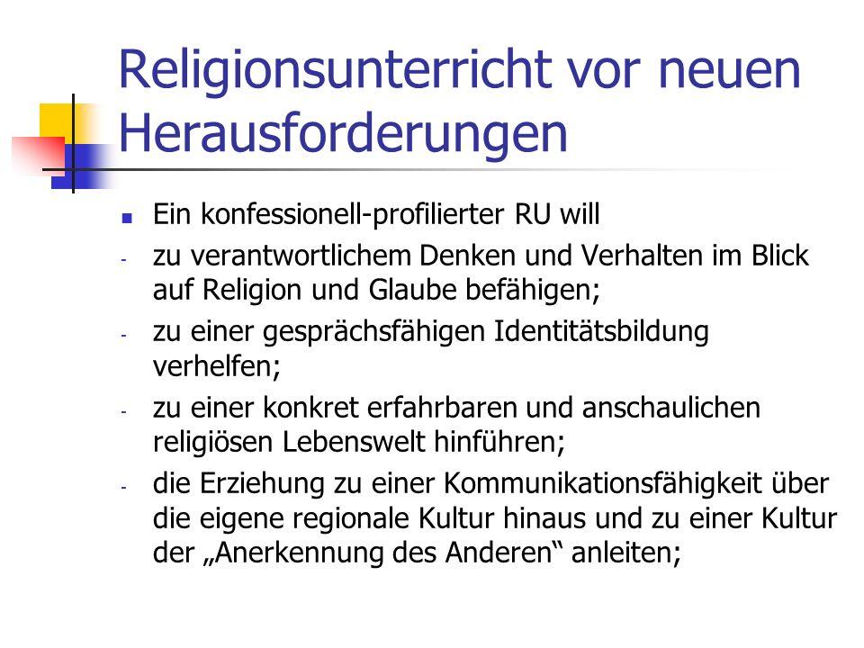 Religionsunterricht vor neuen Herausforderungen Die Antworten auf die letzten Fragen des Menschen kann der religiös und weltanschaulich neutrale Staat