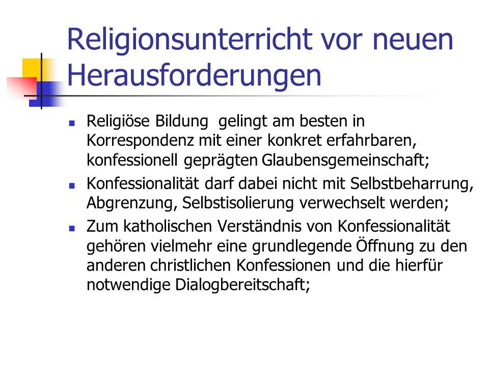 Religionsunterricht vor neuen Herausforderungen RU ist ein Ort des Dialogs und sollte so gestaltet werden, dass er einer stets drohenden gesellschaftl
