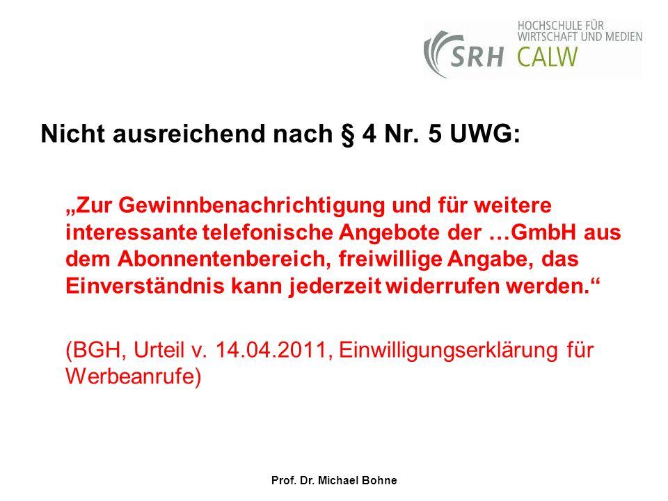 Nicht ausreichend nach § 4 Nr. 5 UWG: Zur Gewinnbenachrichtigung und für weitere interessante telefonische Angebote der …GmbH aus dem Abonnentenbereic