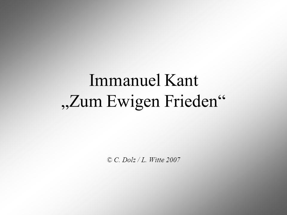 Immanuel Kant Zum Ewigen Frieden © C. Dolz / L. Witte 2007