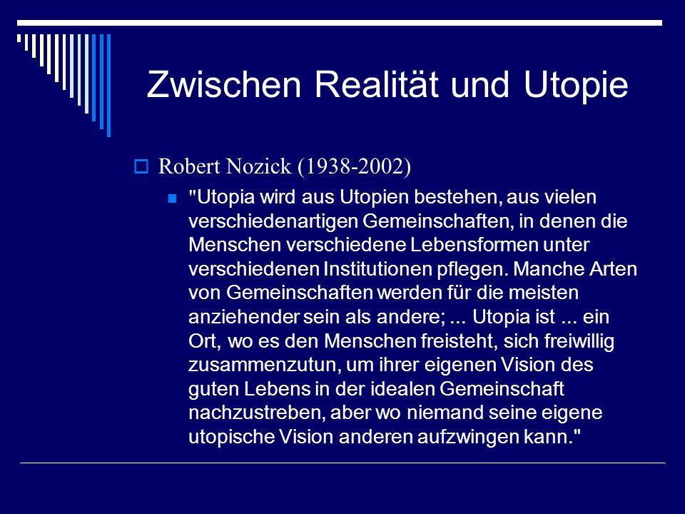 Zwischen Realität und Utopie Robert Nozick (1938-2002)