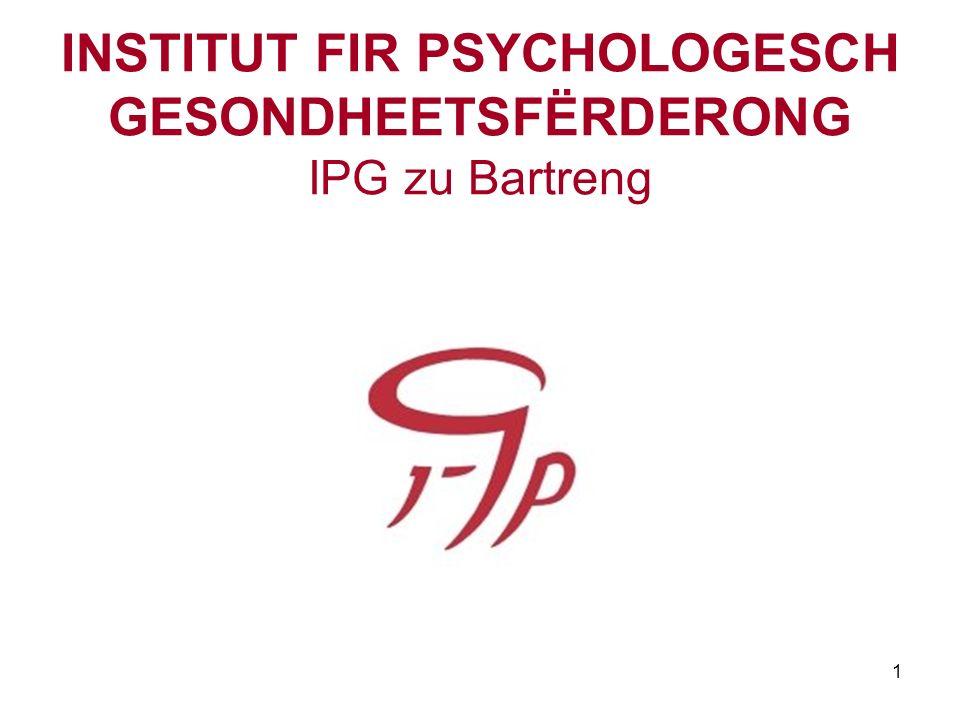 1 INSTITUT FIR PSYCHOLOGESCH GESONDHEETSFËRDERONG IPG zu Bartreng