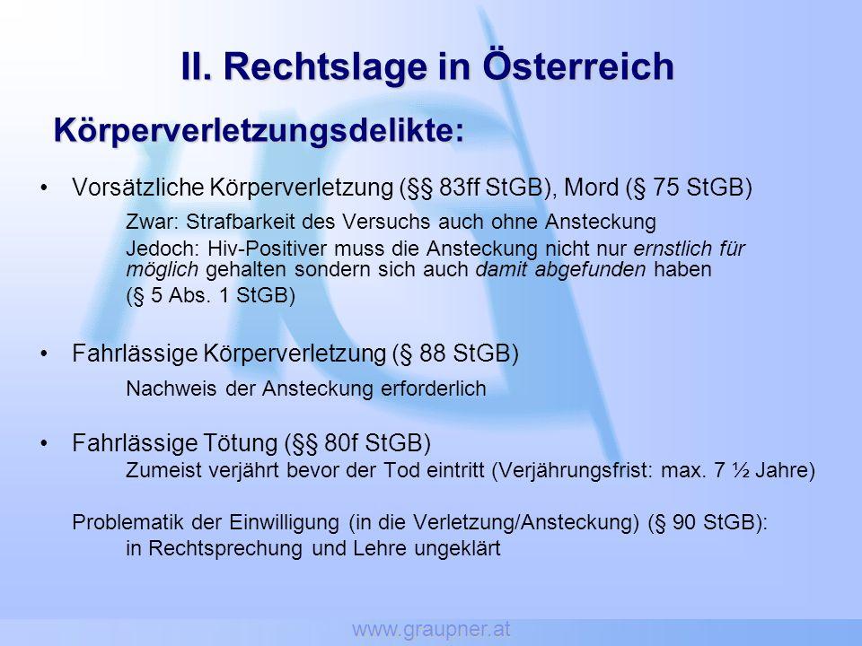 www.graupner.at 3.Teile der Rechtsprechung und Lehre sogar für Strafbarkeit des (kondomlosen) Verkehrs Hiv-Positiver untereinander (vgl.