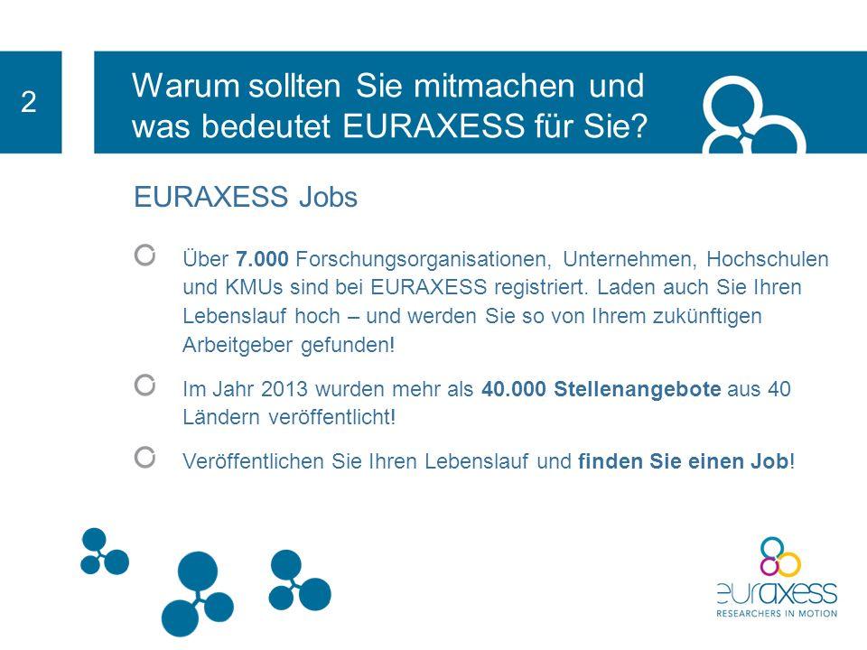 2 EURAXESS Jobs Karrieremöglichkeiten für Sie Unsere weltweiten Stellenangebote und Fördermöglichkeiten umfassen ein breites Spektrum an Forschungsbereichen von Neurowissenschaften bis hin zu IT Auf unserer Website können Sie Ihren Lebenslauf veröffentlichen und somit potenzielle Arbeitgeber in ganz Europa und darüber hinaus auf sich aufmerksam machen (Europass-Format) EURAXESS Jobs ist komplett kostenlos!