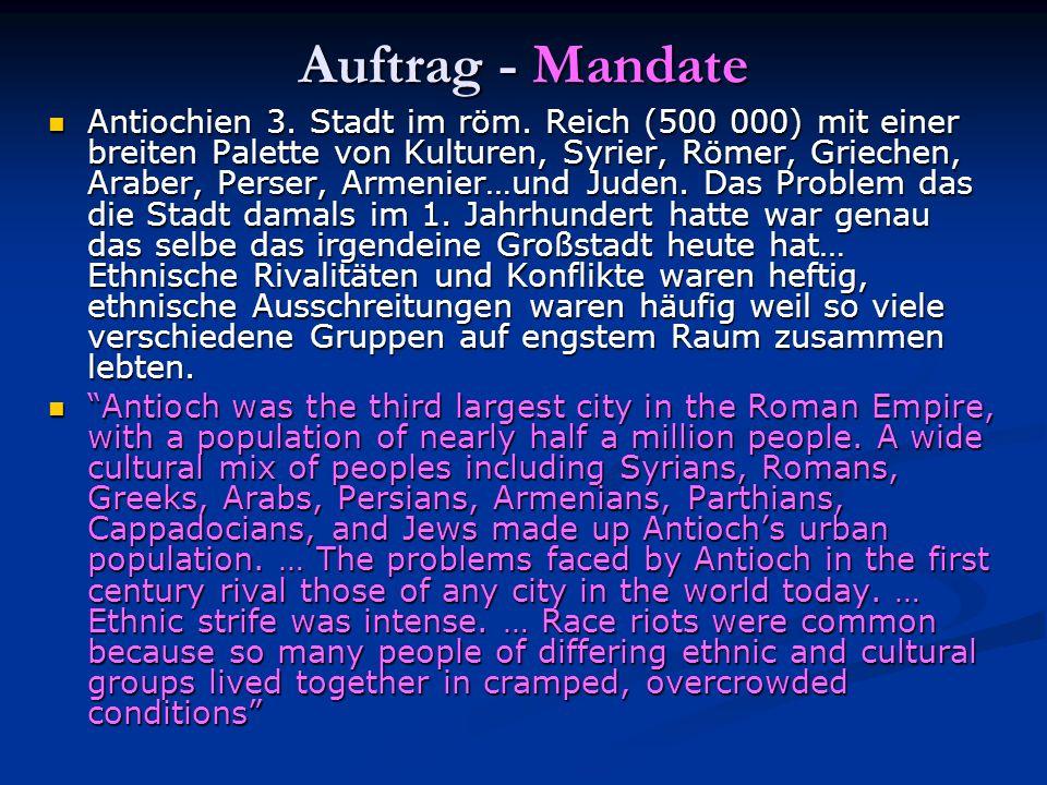 Auftrag - Mandate Antiochien 3. Stadt im röm. Reich (500 000) mit einer breiten Palette von Kulturen, Syrier, Römer, Griechen, Araber, Perser, Armenie