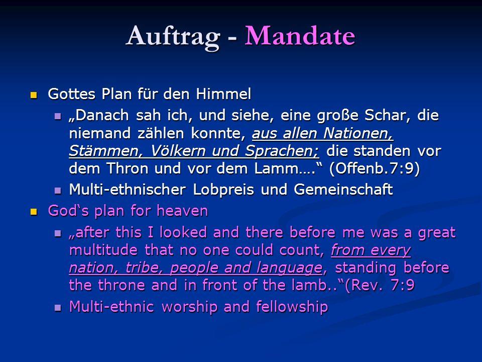 Auftrag - Mandate Gottes Plan für den Himmel Gottes Plan für den Himmel Danach sah ich, und siehe, eine große Schar, die niemand zählen konnte, aus al