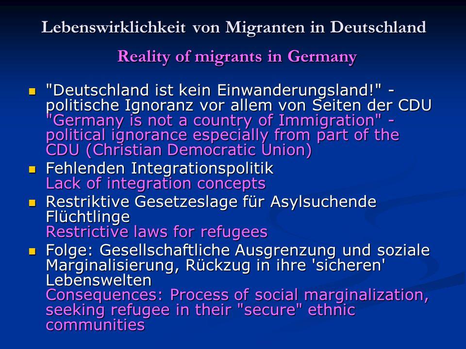 Lebenswirklichkeit von Migranten in Deutschland Reality of migrants in Germany