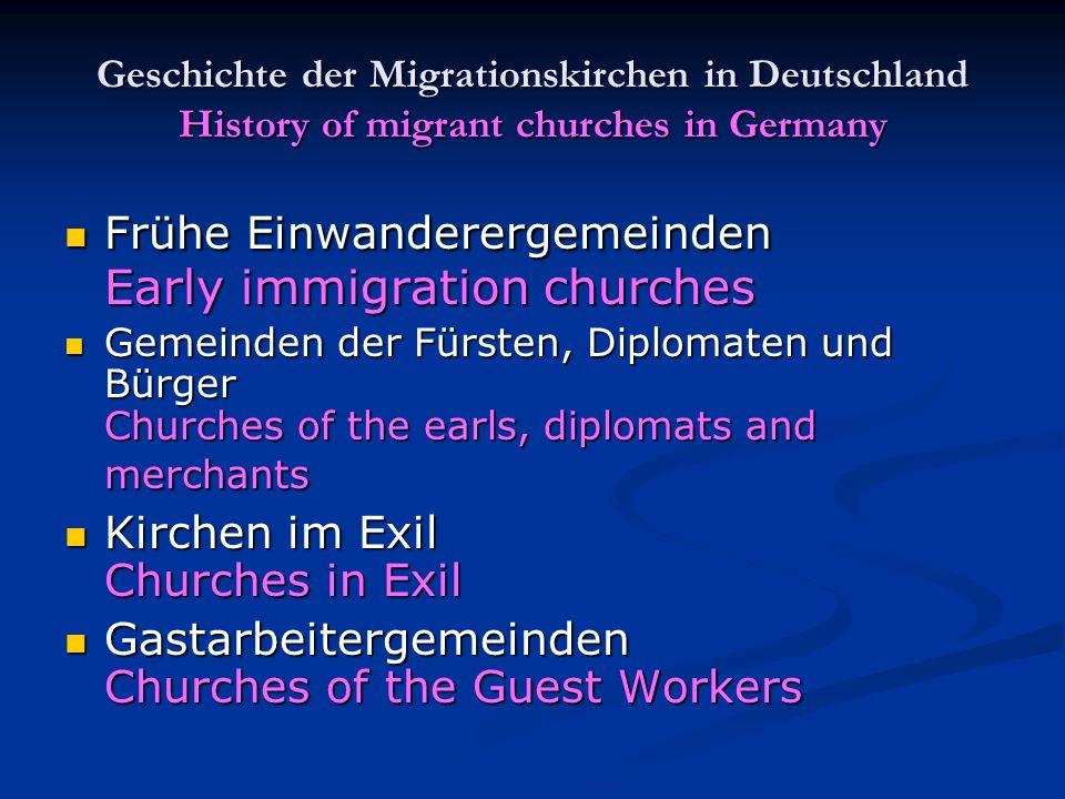 Geschichte der Migrationskirchen in Deutschland History of migrant churches in Germany Frühe Einwanderergemeinden Early immigration churches Frühe Ein
