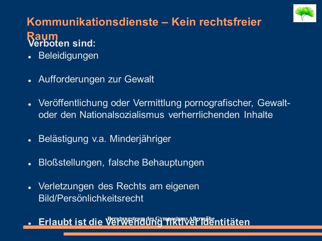 Kommunikationsdienste – Kein rechtsfreier Raum Verboten sind: Beleidigungen Aufforderungen zur Gewalt Veröffentlichung oder Vermittlung pornografische
