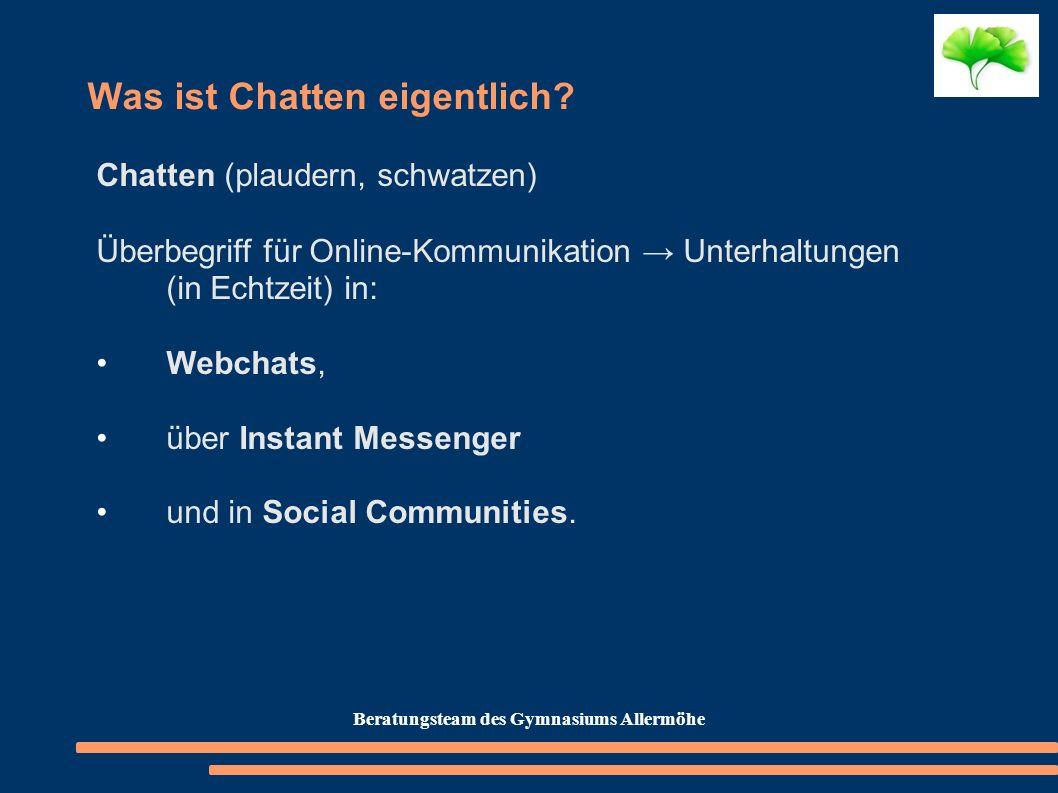 Was ist Chatten eigentlich? Chatten (plaudern, schwatzen) Überbegriff für Online-Kommunikation Unterhaltungen (in Echtzeit) in: Webchats, über Instant