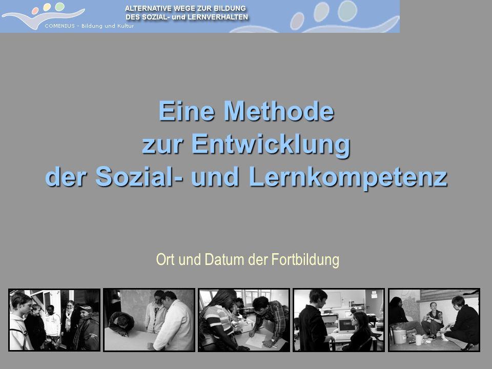Ort und Datum der Fortbildung Eine Methode zur Entwicklung der Sozial- und Lernkompetenz