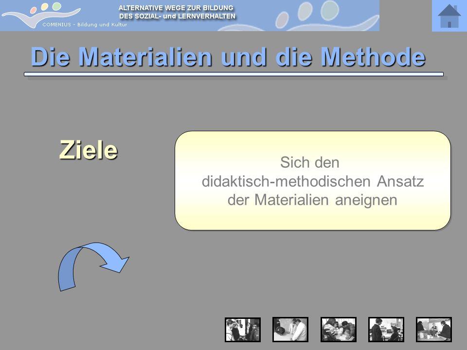Die Materialien und die Methode Sich den didaktisch-methodischen Ansatz der Materialien aneignen Sich den didaktisch-methodischen Ansatz der Materiali