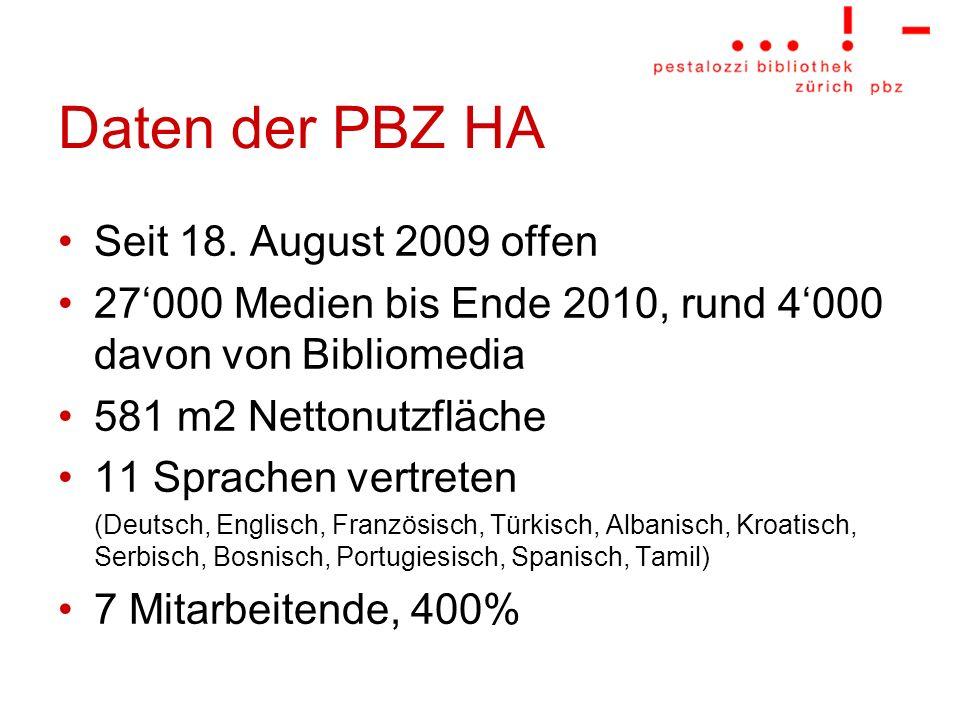 Daten der PBZ HA Seit 18. August 2009 offen 27000 Medien bis Ende 2010, rund 4000 davon von Bibliomedia 581 m2 Nettonutzfläche 11 Sprachen vertreten (