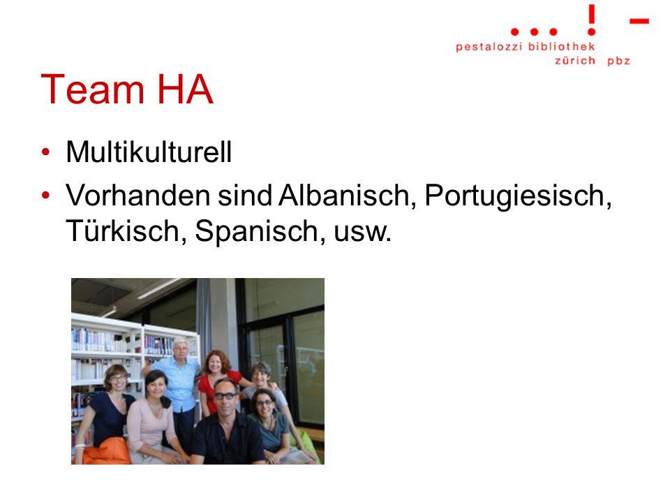 Team HA Multikulturell Vorhanden sind Albanisch, Portugiesisch, Türkisch, Spanisch, usw.