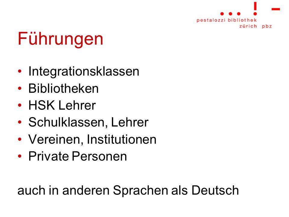 Führungen Integrationsklassen Bibliotheken HSK Lehrer Schulklassen, Lehrer Vereinen, Institutionen Private Personen auch in anderen Sprachen als Deuts