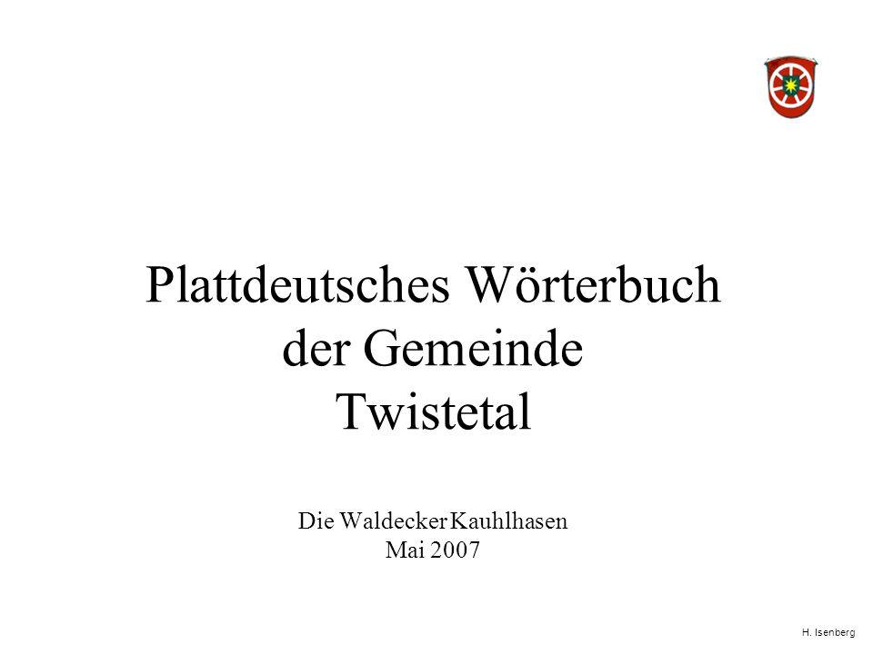 H. Isenberg Plattdeutsches Wörterbuch der Gemeinde Twistetal Die Waldecker Kauhlhasen Mai 2007
