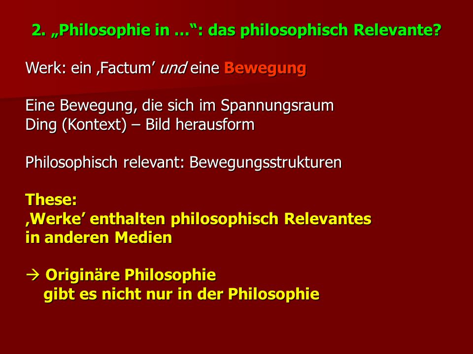 2. Philosophie in …: das philosophisch Relevante.