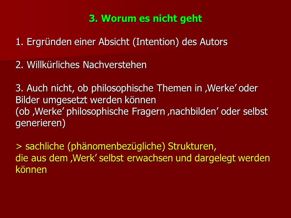 3. Worum es nicht geht 1. Ergründen einer Absicht (Intention) des Autors 2.