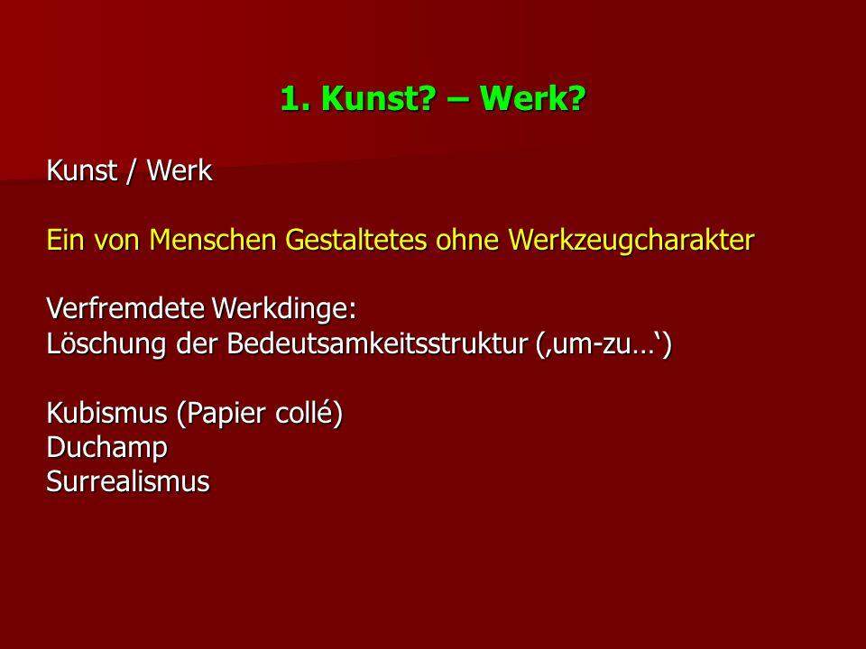 1. Kunst. – Werk.