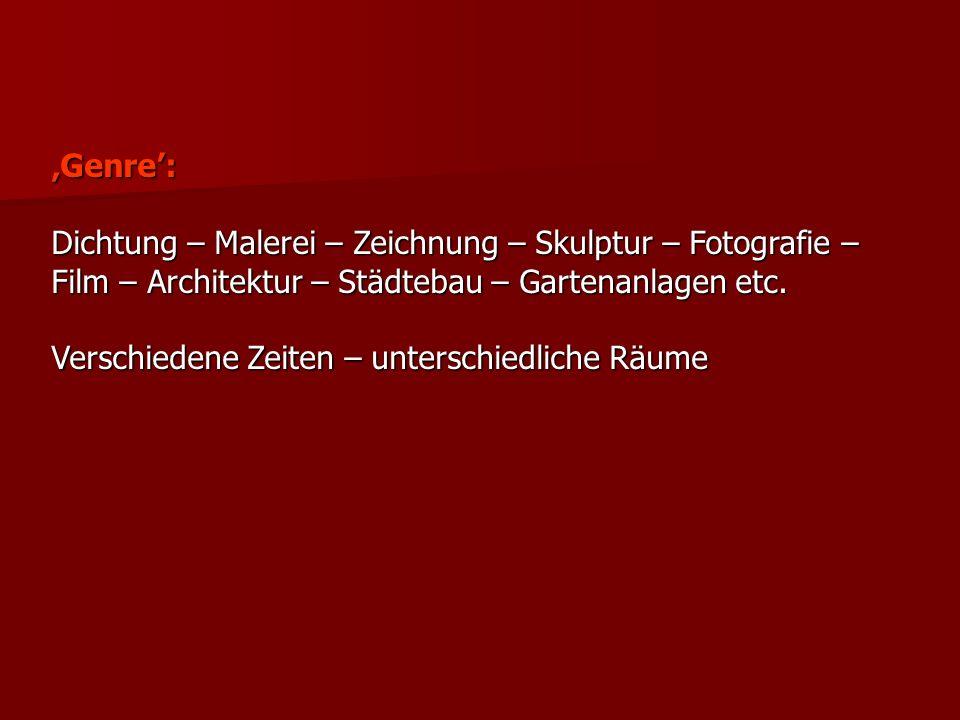 Genre: Dichtung – Malerei – Zeichnung – Skulptur – Fotografie – Film – Architektur – Städtebau – Gartenanlagen etc.