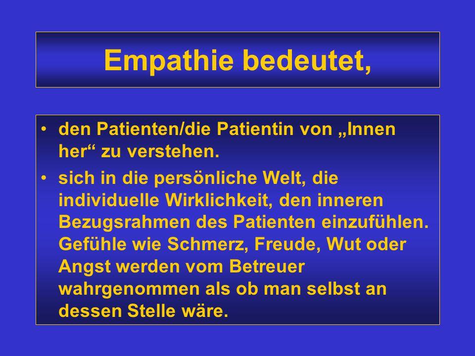 Akzeptanz Akzeptanz meint den respektvollen Umgang mit der Person des anderen, im Sinne wertungsfreier Aufgeschlos- senheit für den Patienten, den Men
