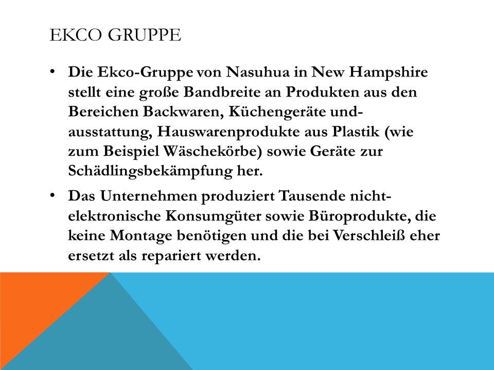 EKCO GRUPPE Die Ekco-Gruppe von Nasuhua in New Hampshire stellt eine große Bandbreite an Produkten aus den Bereichen Backwaren, Küchengeräte und- auss