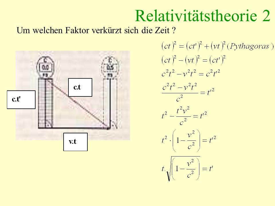 Relativitätstheorie 2 Um welchen Faktor verkürzt sich die Zeit ?
