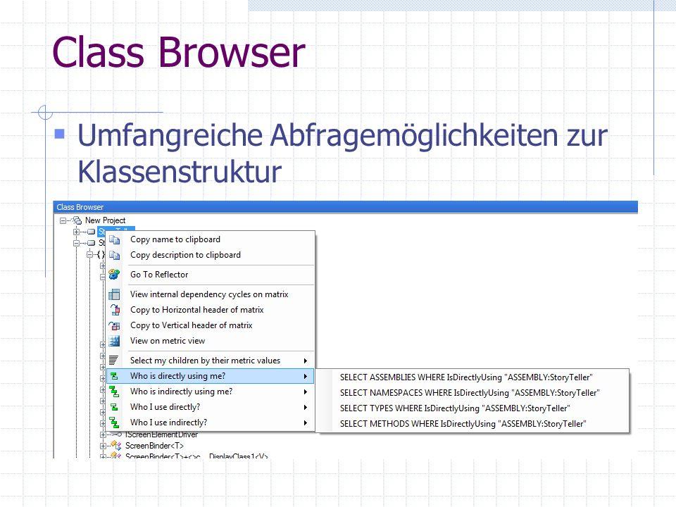 Class Browser Umfangreiche Abfragemöglichkeiten zur Klassenstruktur